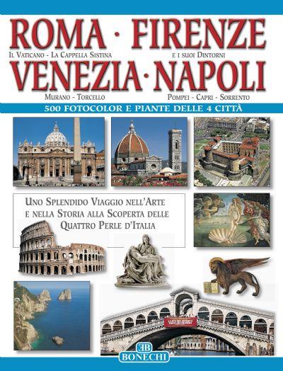 Roma, Firenze, Venezia, Napoli