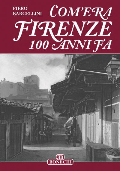 Firenze Com'era 100 anni fa